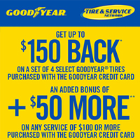 Get up to $200 back on a purchase of a set of 4 select Goodyear® tires and any service of $100 or more with the Goodyear Credit Card.