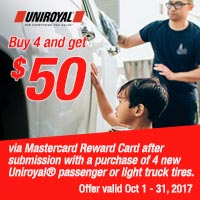 Buy four new Uniroyal® passenger or light truck tires from October 1-31, 2017 and get $50 Mastercard® Reward Card after submission.