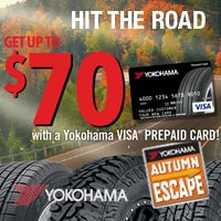 Buy 4 select Yokohama tires from October 1 - 31, 2017 and get up to $70 Yokohama Visa® Prepaid Card.
