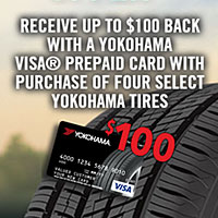 Buy four (4) select Yokohama tires for a single vehicle and you may be eligible to receive up to a $100 Yokohama Visa® Prepaid Card or Visa Virtual Account.