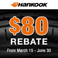 Purchase of a set of four (4) eligible Hankook tires between March 15th and May 31st, 2020 and get up to $80 in mail-in rebate.