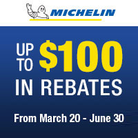 Purchase of a set of four (4) Michelin tires between March 20th and June 15th, 2020 and get up to $100 mail-in rebate.
