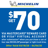 Get $70 via Mastercard® Reward Card or Visa® Virtual Account after submission* when you purchase a set of four new Michelin passenger or light truck tires.