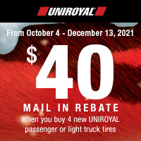 Get $40 Mail-in Rebate when you buy 4 new UNIROYAL® passenger or light truck tires.