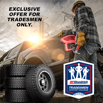 Qualifying Tradesmen can receive $70 or $100 off a set of 4 new BFGoodrich® All-Terrain T/A® KO2 tires.