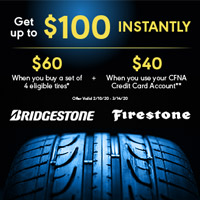 Get up to a $100 INSTANT Savings on an eligible purchase of 4 Bridgestone or Firestone tires. Get a sixty dollar instant savings when you buy 4 eligible Bridgestone or Firestone Tires. Plus increase your savings to $100 when you use your new or existing CFNA credit card.**  *Restrictions apply. Click for full details.