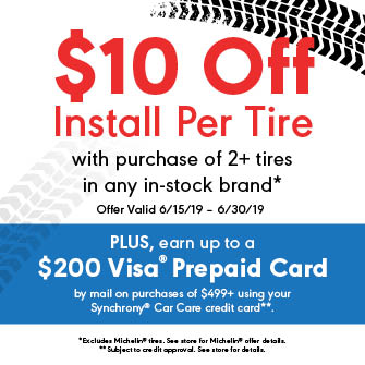 $10 OFF Install Per Tire with purchase of 2+ any In-Stock Tire Brand*. PLUS, earn up to a $200 Visa® Prepaid Card by mail with a purchase of $499+ using your Synchrony® Car Care credit card**.