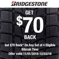 Get $70 reward by mail on a Bridgestone Visa® Prepaid Card when you buy a set of 4 eligible Blizzak Tires from November 1, 2018 to December 3, 2018.