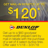 Get up to $120 via mail-in rebate when you purchase a set of 4 qualifying Dunlop tires from January 1 to March 31, 2018.