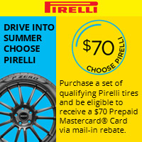 Buy 4 qualifying Pirelli tires from June 29, 2018 to July 23, 2018 and get a $70 Prepaid Mastercard® Card via mail-in rebate.