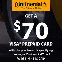 Purchase 4 qualifying passenger Continental Tires between 11/1–11/30/19 and receive a $70 Continental Tire VISA Prepaid Card.