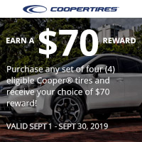 Buy 4 qualifying tires between September 1-September 31, 2019 and get a $70 reward card.