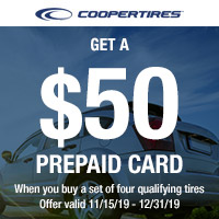 Buy 4 qualifying Cooper Tires between 11.15.2019 and 12.31.2019 and get a $50 Reward Card.