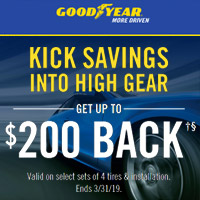 Buy 4 new select Goodyear tires from January 1st, 2019 to March 31st, 2019 and get up to $100 back.