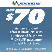 Get $70 via Reward Card after submission with purchase of four new MICHELIN® passenger or light truck tires from March 20, 2019 to April 18, 2019.