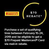 Buy four (4) qualifying Pirelli P Zero™ or Scorpion™ tires between February 15th, 2019 and February 24th, 2019 and get a $70 Prepaid Mastercard® Card via mail-in rebate.