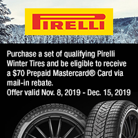 Buy 4 qualifying Pirelli Winter tires between 11/8/19 and 12/15/19 and receive a $70 Prepaid Mastercard