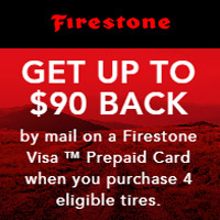 GET UP TO $90 BACK by mail on a Firestone Visa ™ Prepaid Card when you purchase 4 eligible tires.