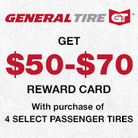 Get between $50-70 reward card with a purchase of 4 select passenger tires.
